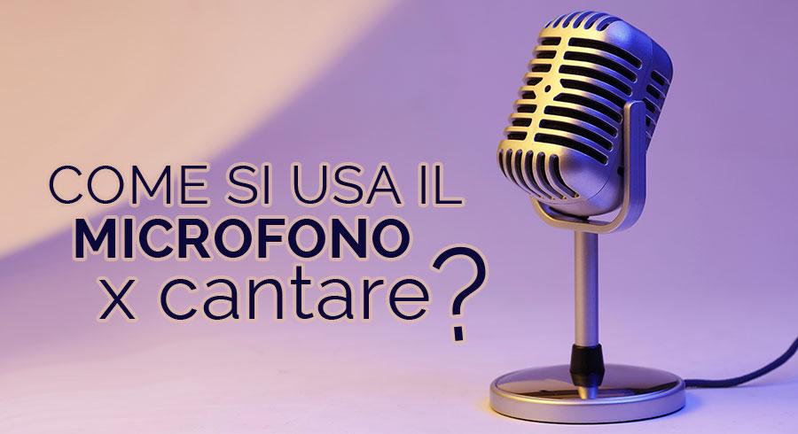 Come si usa il microfono per Cantare?